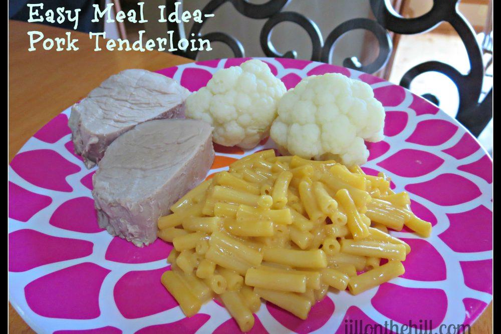 Easy Meal Idea- Pork Tenderloin