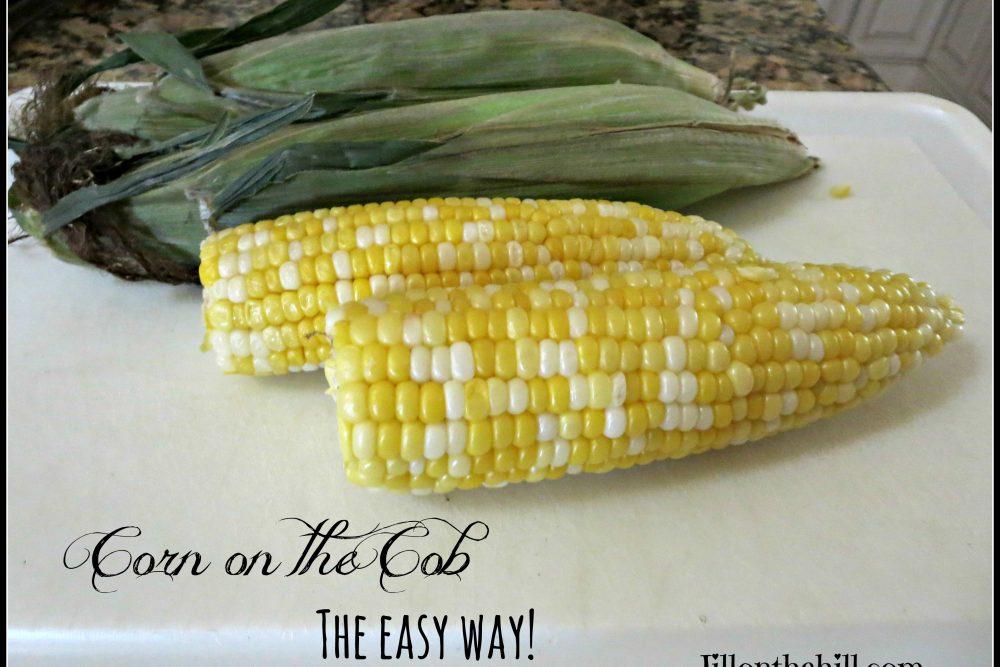 Corn on the Cob- The Easy Way!