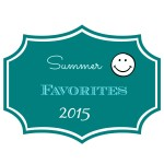 Summer Favorites 2015