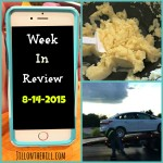 My Week in Review- 8-14-2015