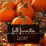 Fall Favorites- 2017