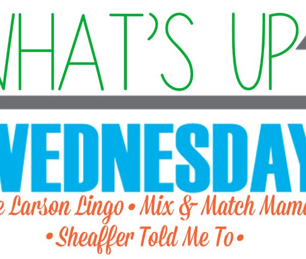 What's Up Wednesday?!  September 2018