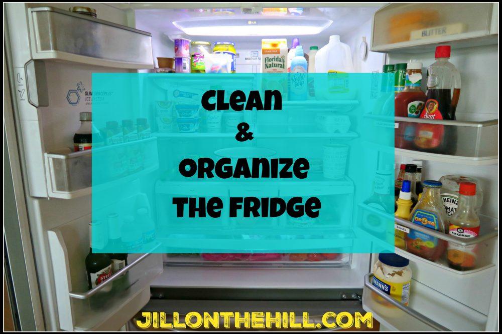 Clean & Organize the Fridge!