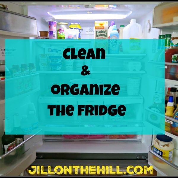 Clean & Organize the Fridge!