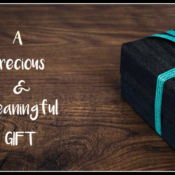 A Precious & Meaningful Gift