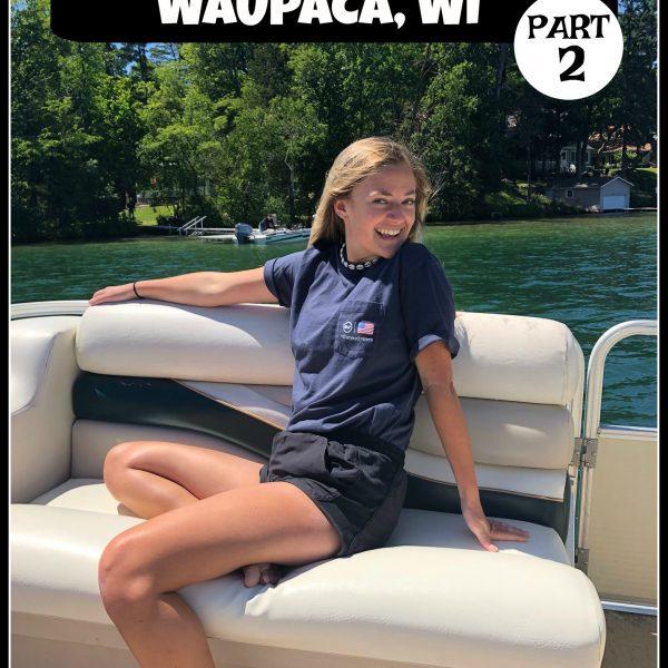 SUMMER VACATION 2020- WAUPACA, WI PART 2