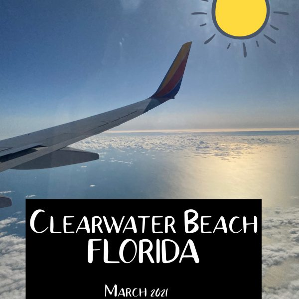 Spring Break 2021- Clearwater Beach, Florida
